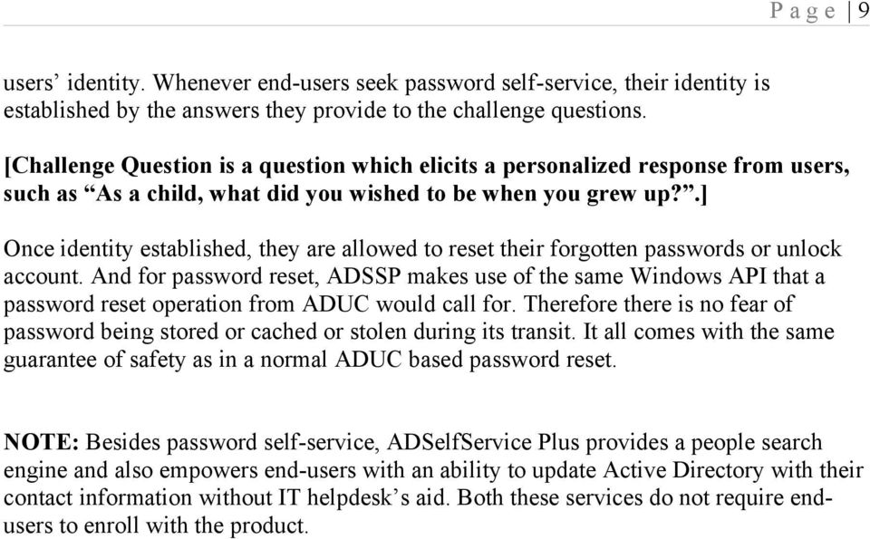 .] Once identity established, they are allowed to reset their forgotten passwords or unlock account.