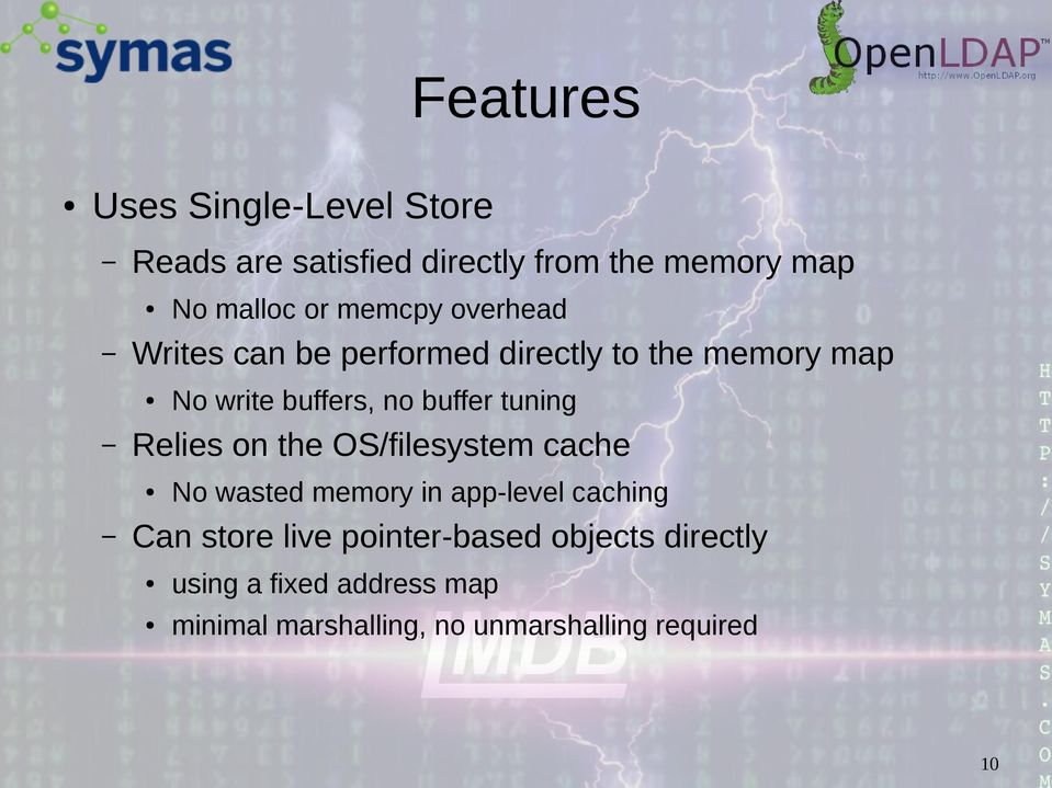 tuning Relies on the OS/filesystem cache No wasted memory in app-level caching Can store live