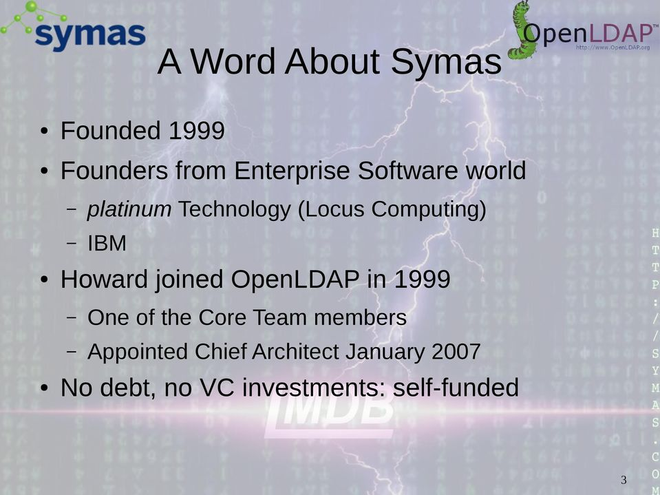 joined OpenLDAP in 1999 One of the Core Team members Appointed