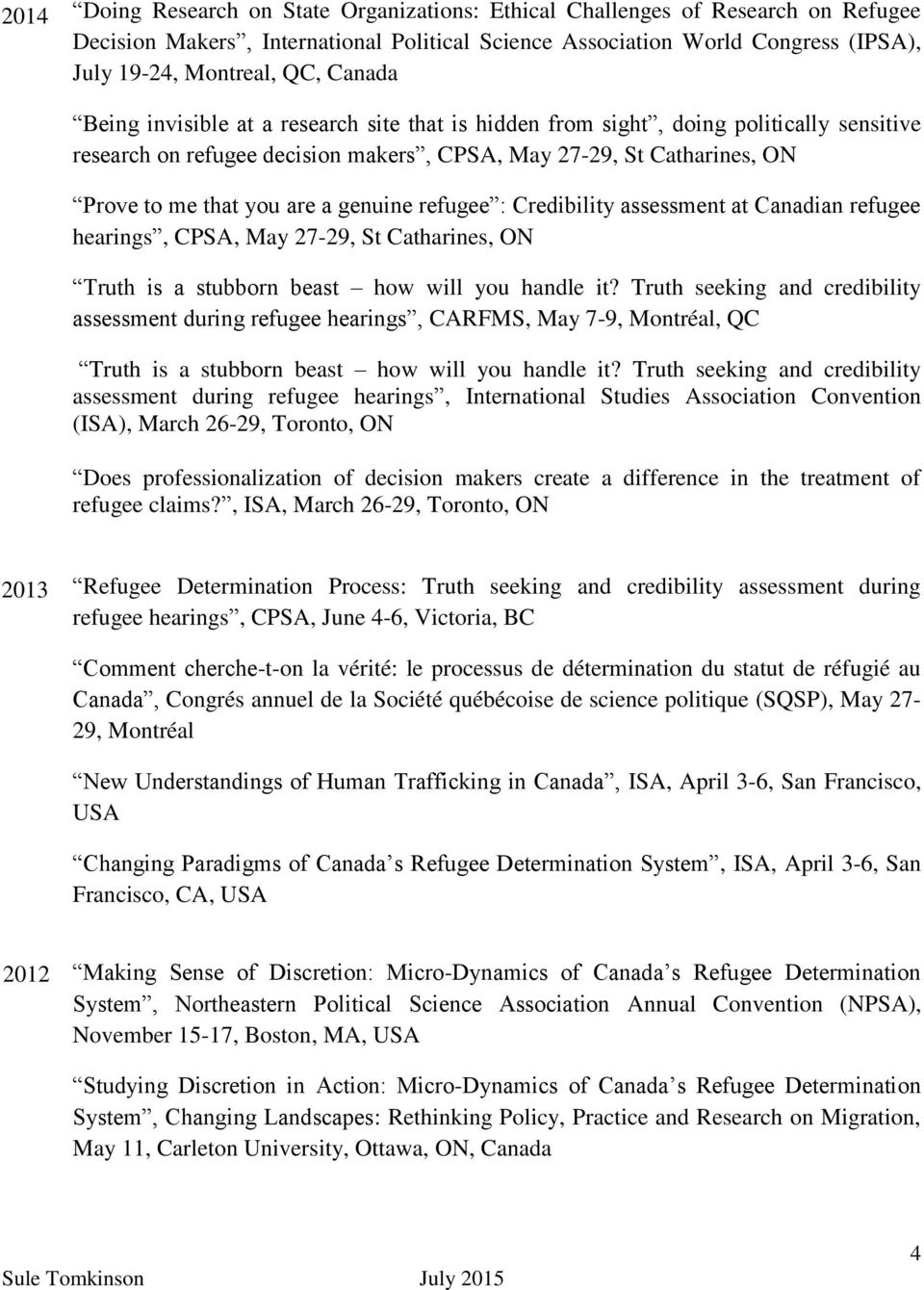 genuine refugee : Credibility assessment at Canadian refugee hearings, CPSA, May 27-29, St Catharines, ON Truth is a stubborn beast how will you handle it?