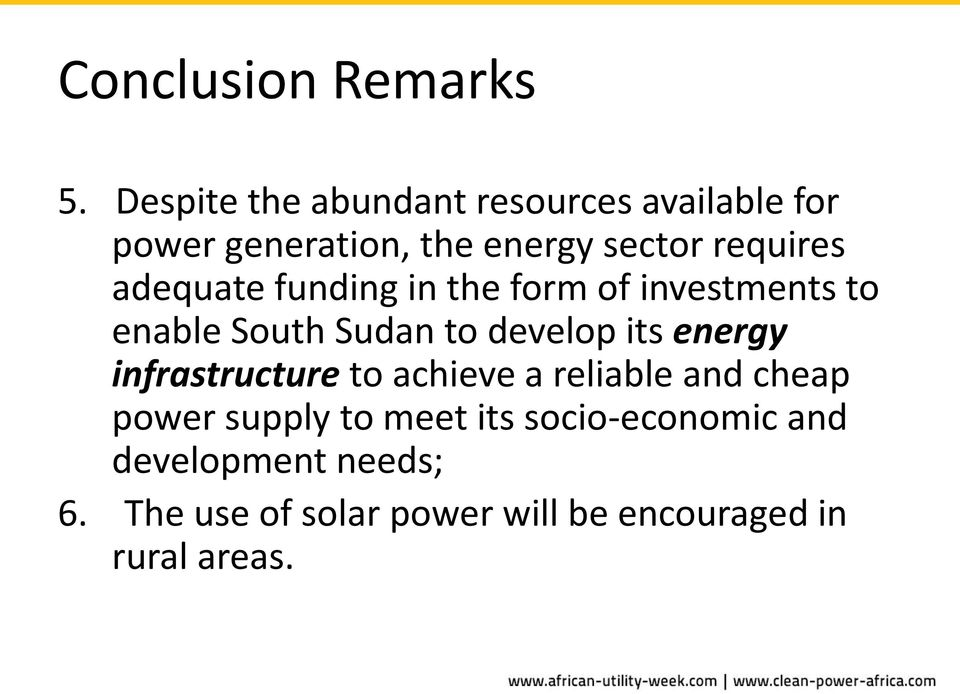 adequate funding in the form of investments to enable South Sudan to develop its energy