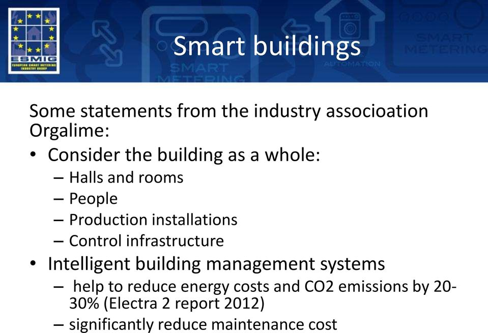 infrastructure Intelligent building management systems help to reduce energy costs