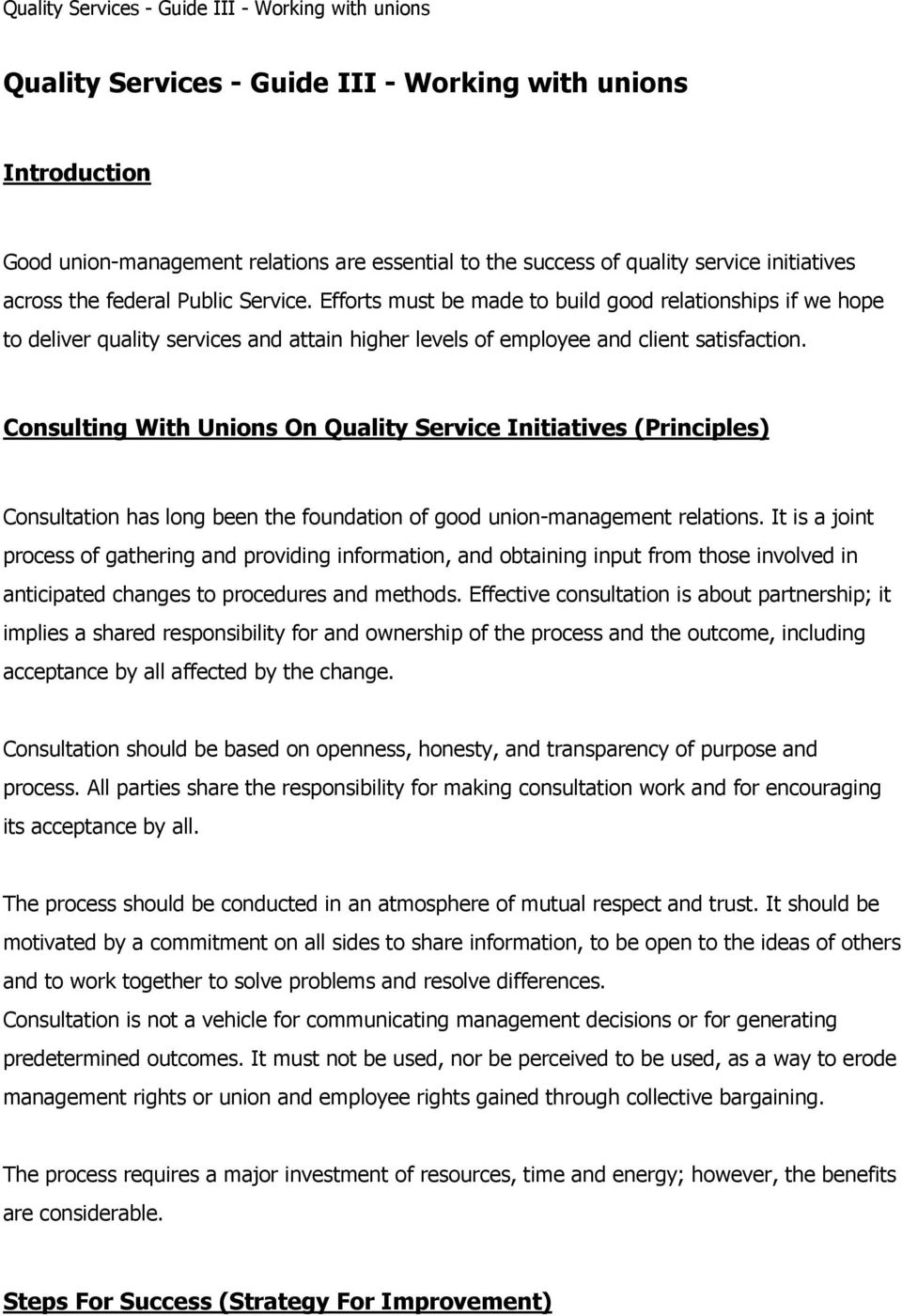 Consulting With Unions On Quality Service Initiatives (Principles) Consultation has long been the foundation of good union-management relations.