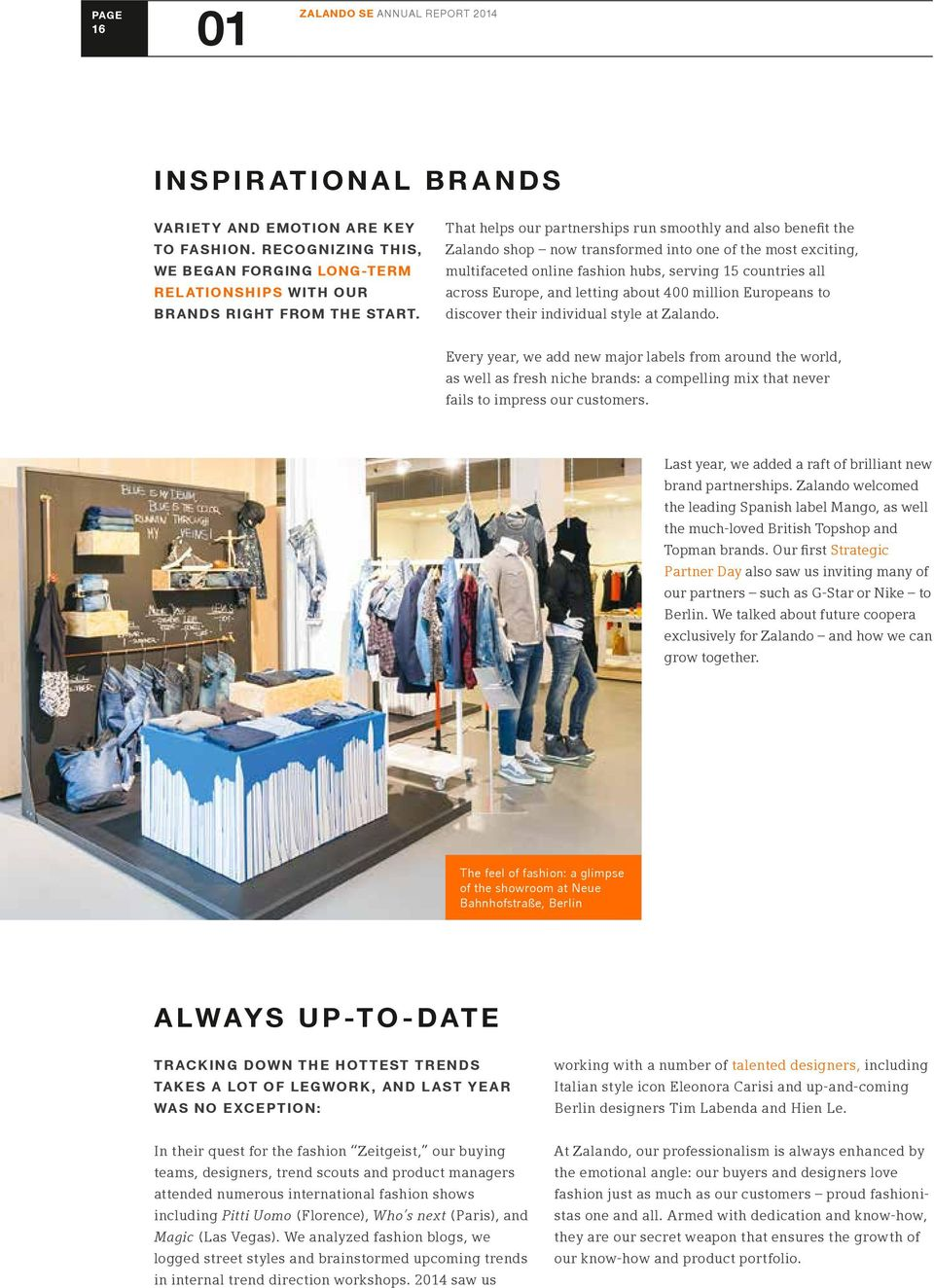 letting about 400 million Europeans to discover their individual style at Zalando.