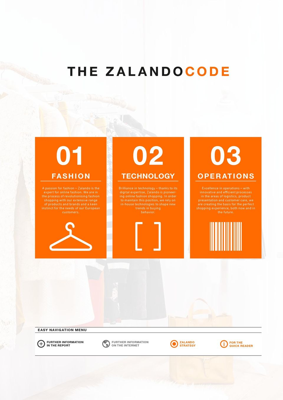 02 TECHNOLOGY Brilliance in technology thanks to its digital expertise, Zalando is pioneering online fashion shopping.