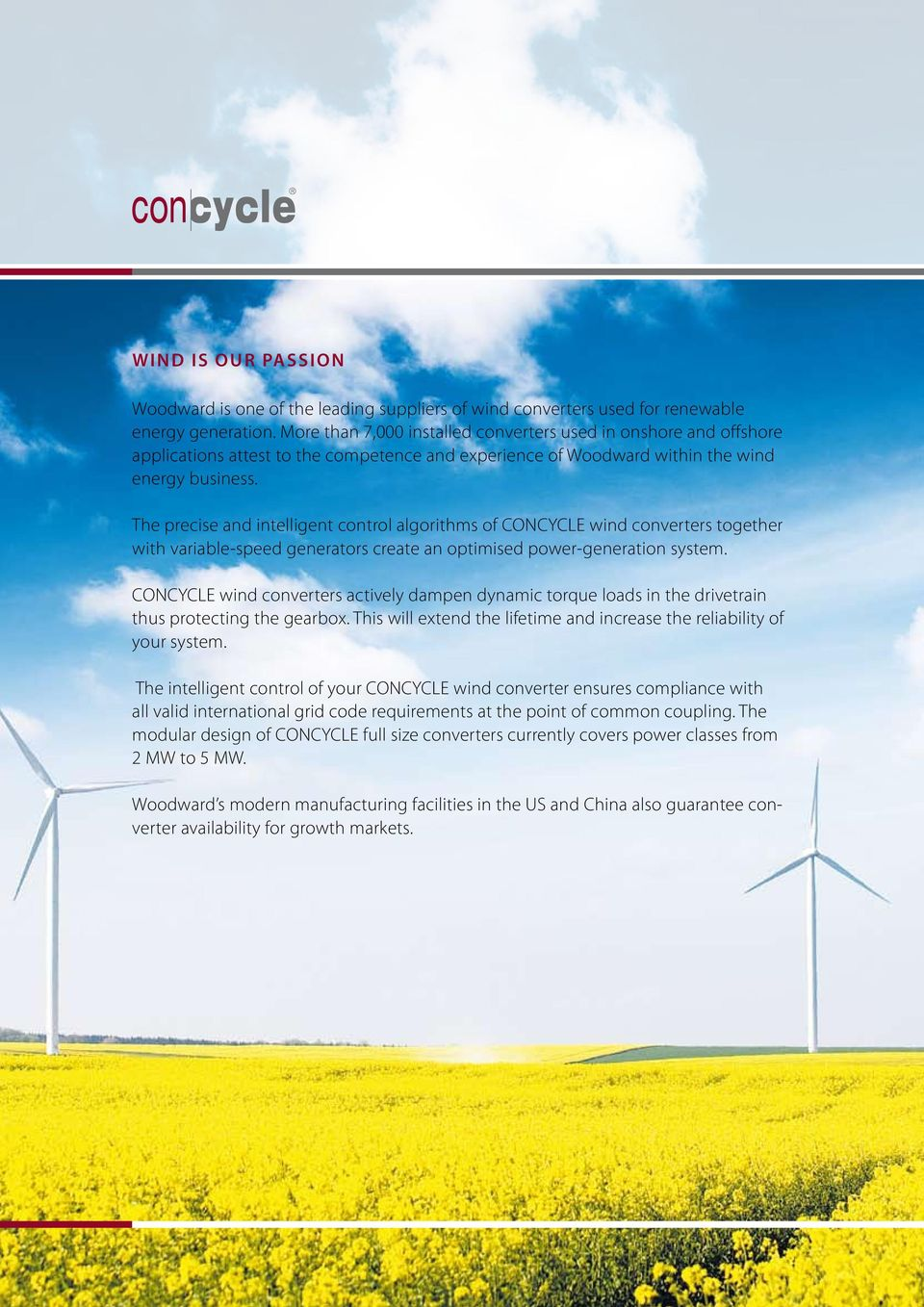 The precise and intelligent control algorithms of CONCYCLE wind converters together with variable-speed generators create an optimised power-generation system.