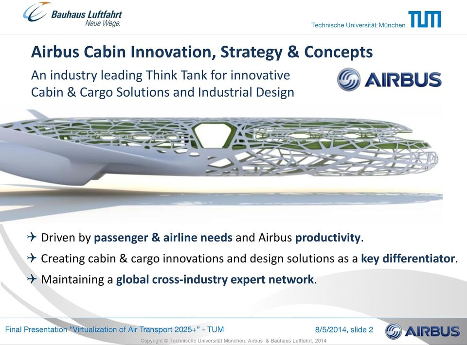 Creating cabin & cargo innovations and design solutions as a key differentiator.