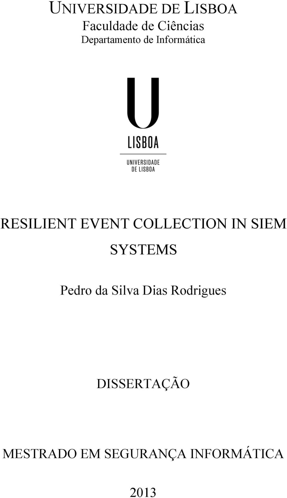 COLLECTION IN SIEM SYSTEMS Pedro da Silva Dias