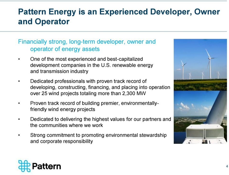 renewable energy and transmission industry Dedicated professionals with proven track record of developing, constructing, financing, and placing into operation over 25 wind