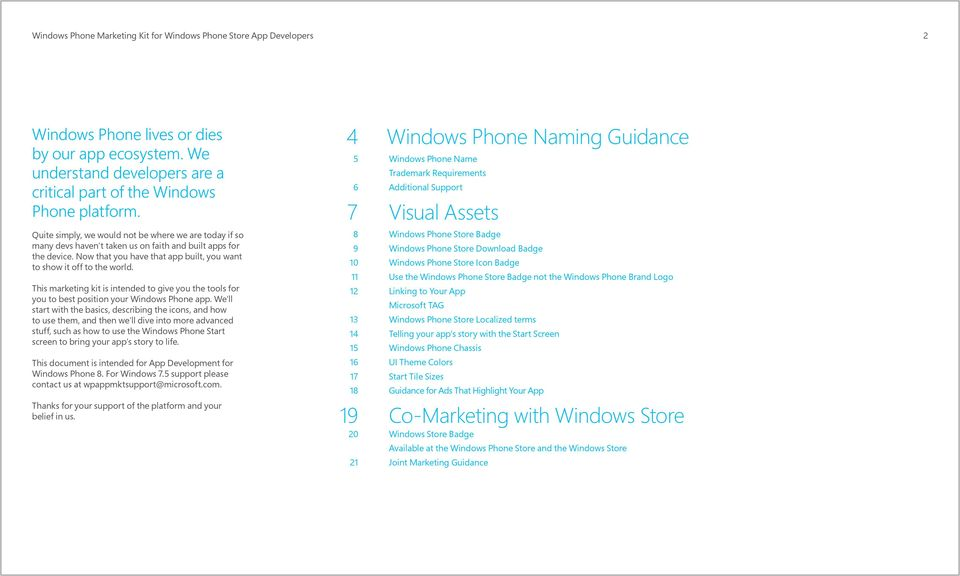 This marketing kit is intended to give you the tools for you to best position your Windows Phone app.