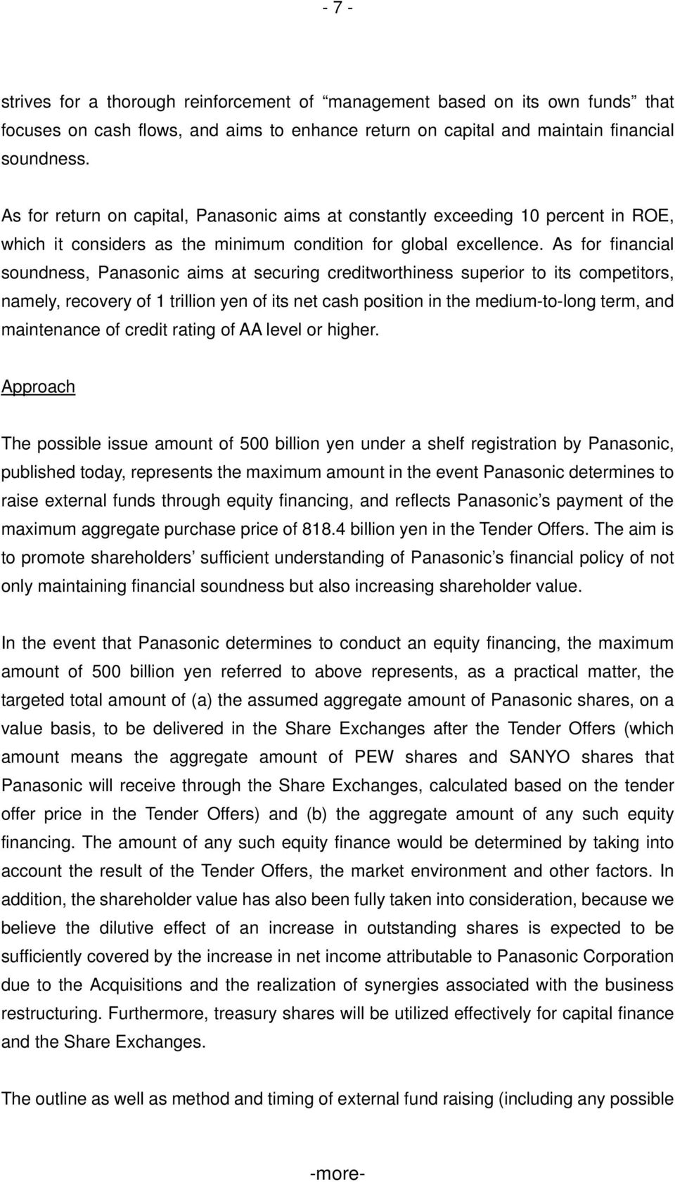 As for financial soundness, Panasonic aims at securing creditworthiness superior to its competitors, namely, recovery of 1 trillion yen of its net cash position in the medium-to-long term, and