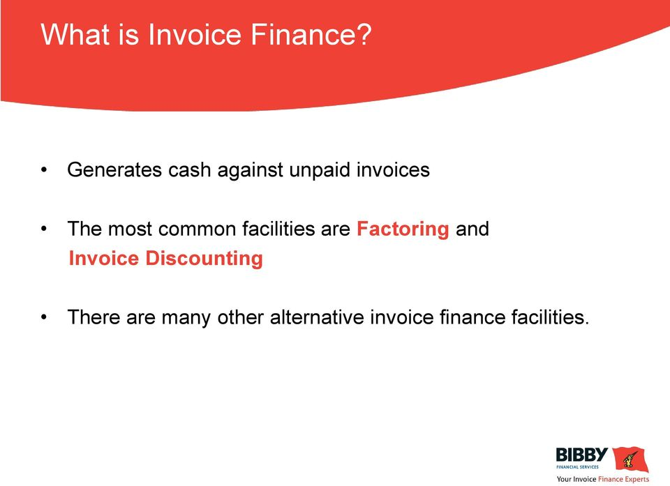 common facilities are Factoring and Invoice