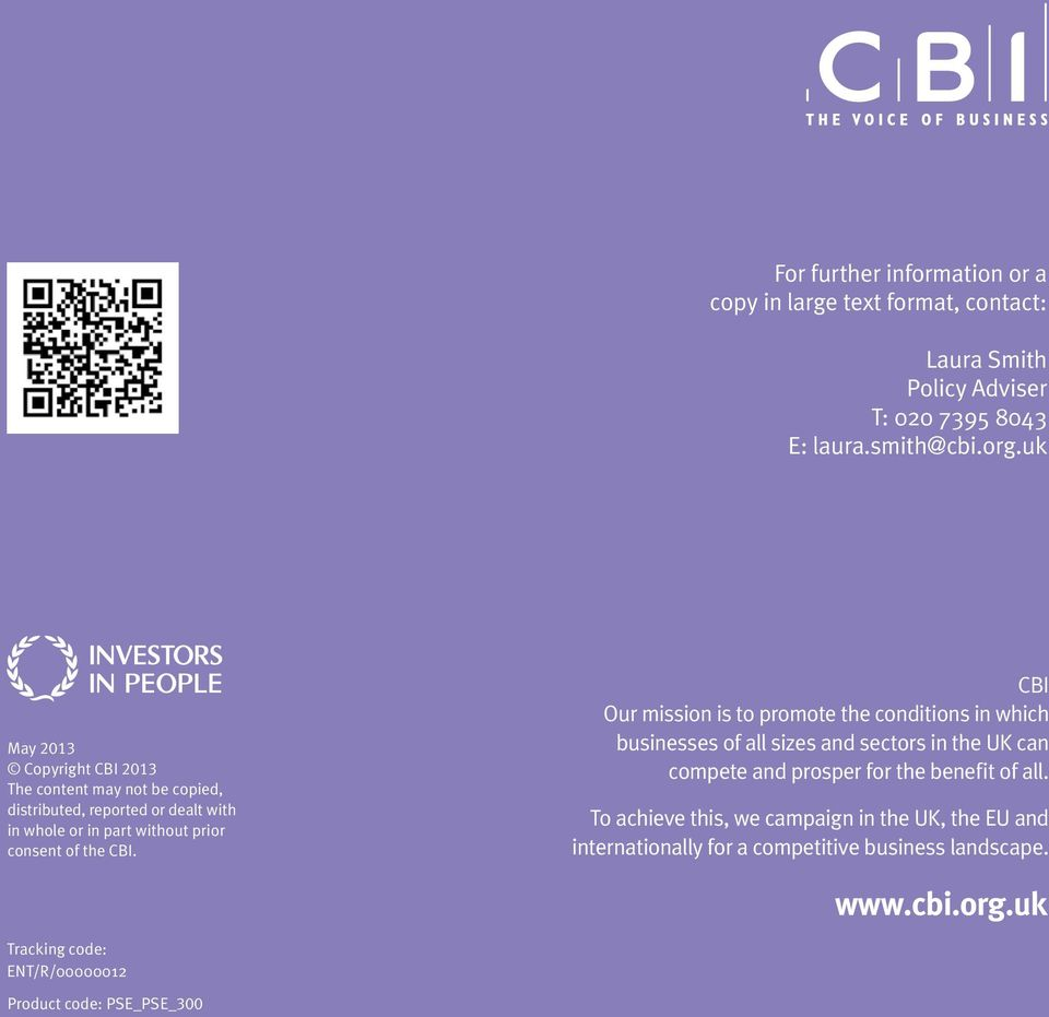 CBI Our mission is to promote the conditions in which businesses of all sizes and sectors in the UK can compete and prosper for the benefit of all.