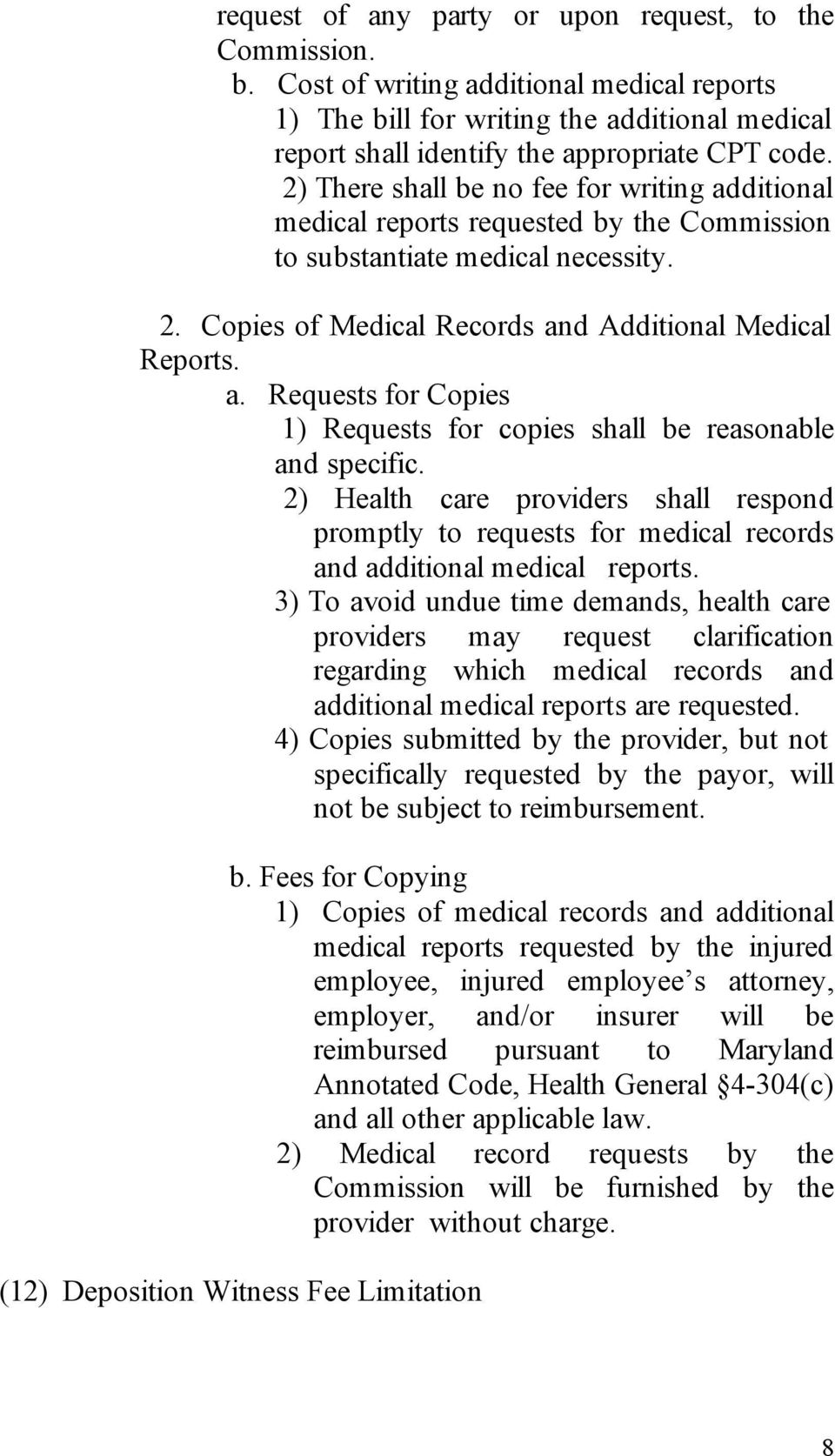 2) Health care providers shall respond promptly to requests for medical records and additional medical reports.