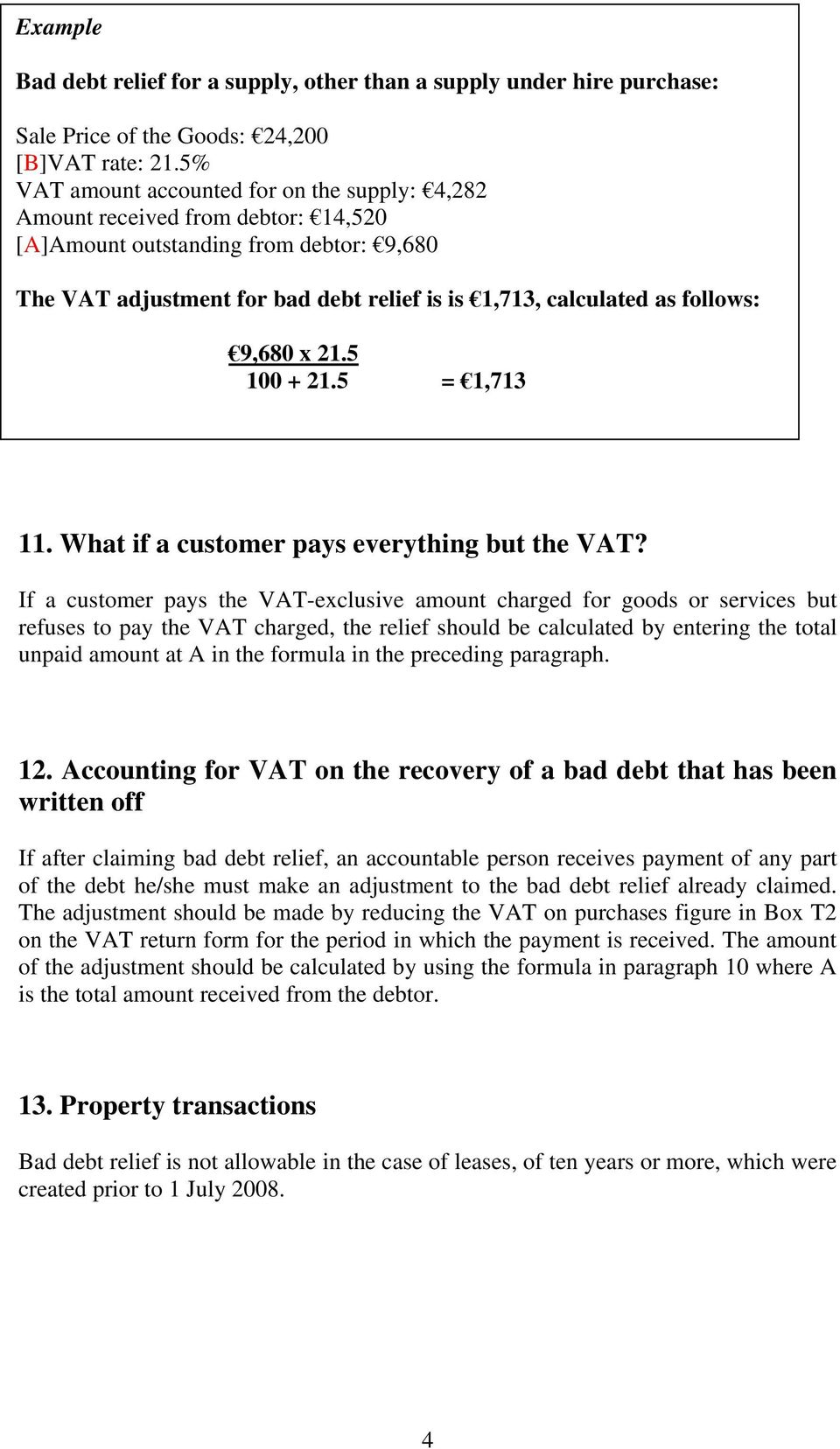 follows: 9,680 x 21.5 100 + 21.5 = 1,713 11. What if a customer pays everything but the VAT?