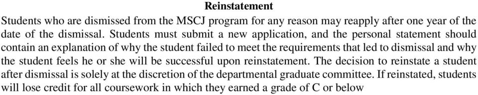 that led to dismissal and why the student feels he or she will be successful upon reinstatement.