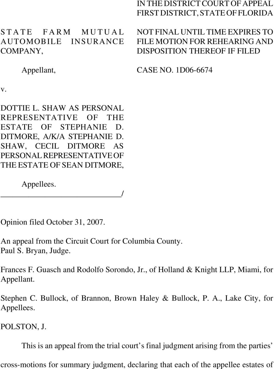 SHAW, CECIL DITMORE AS PERSONAL REPRESENTATIVE OF THE ESTATE OF SEAN DITMORE, Appellees. / Opinion filed October 31, 2007. An appeal from the Circuit Court for Columbia County. Paul S. Bryan, Judge.