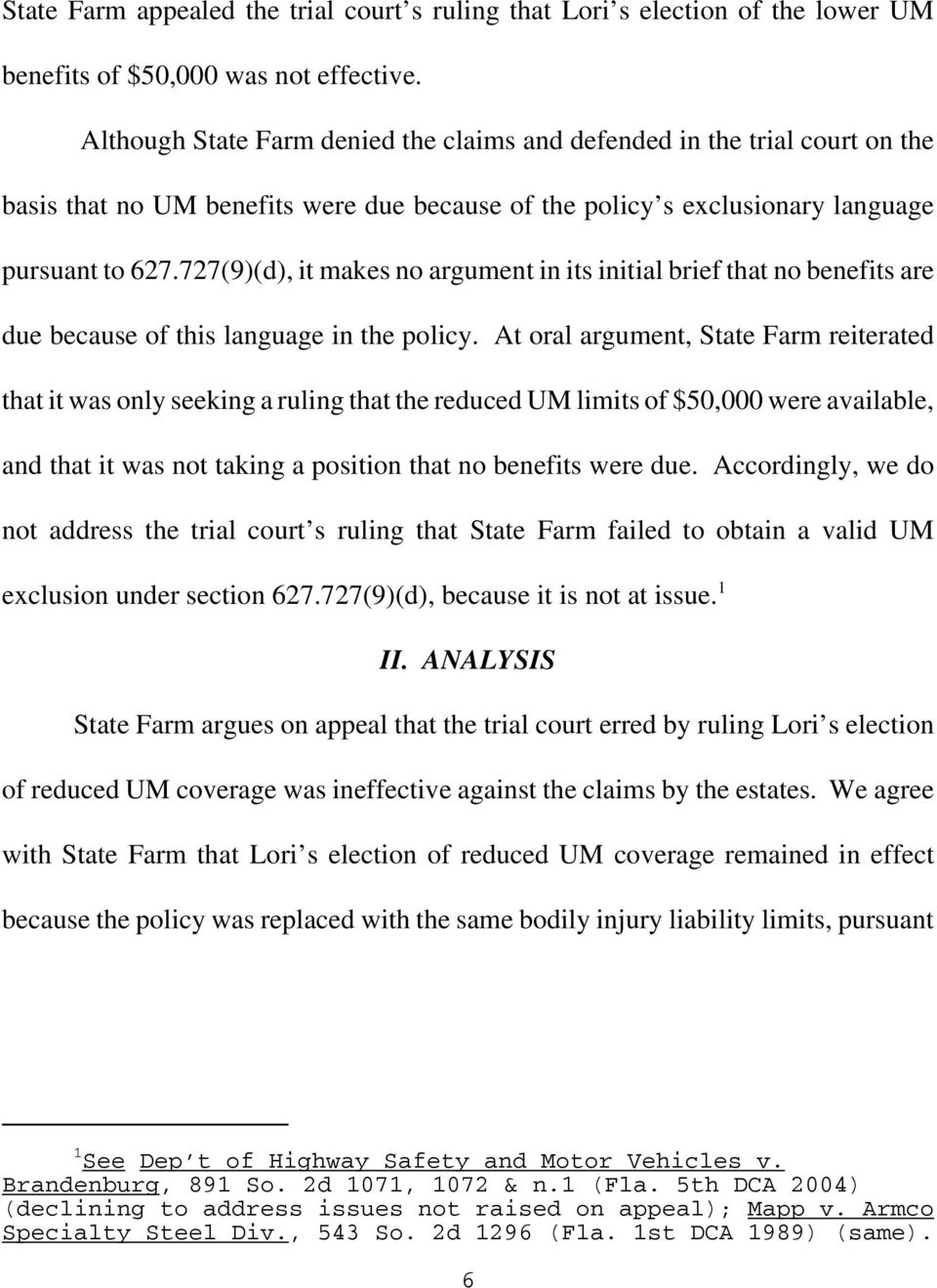 727(9)(d), it makes no argument in its initial brief that no benefits are due because of this language in the policy.