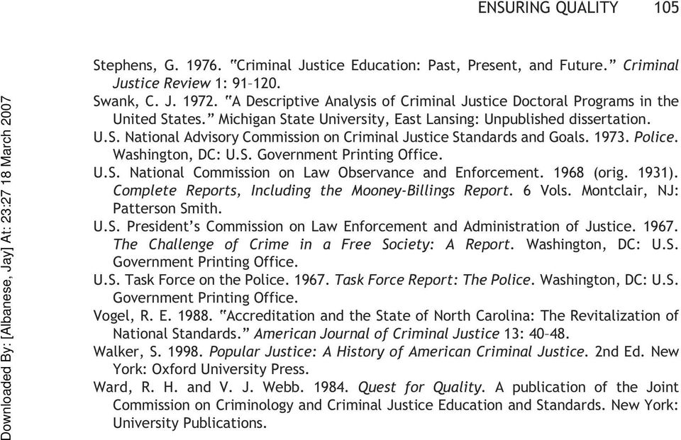 1973. Police. Washington, DC: U.S. Government Printing Office. U.S. National Commission on Law Observance and Enforcement. 1968 (orig. 1931). Complete Reports, Including the Mooney-Billings Report.