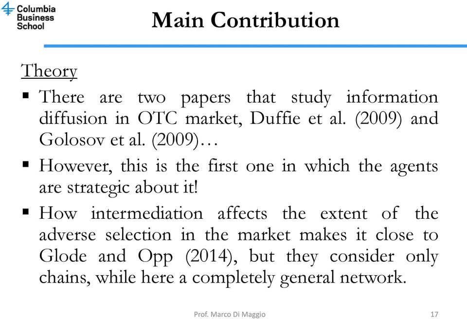 How intermediation affects the extent of the adverse selection in the market makes it close to Glode and