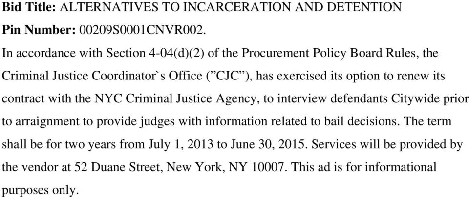 option to renew its contract with the NYC Criminal Justice Agency, to interview defendants Citywide prior to arraignment to provide judges with