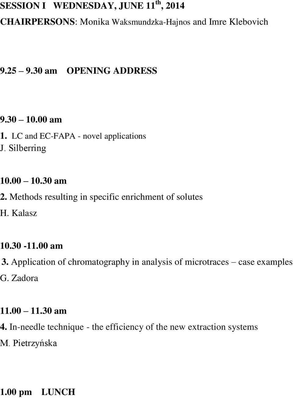 Methods resulting in specific enrichment of solutes H. Kalasz 10.30-11.00 am 3.