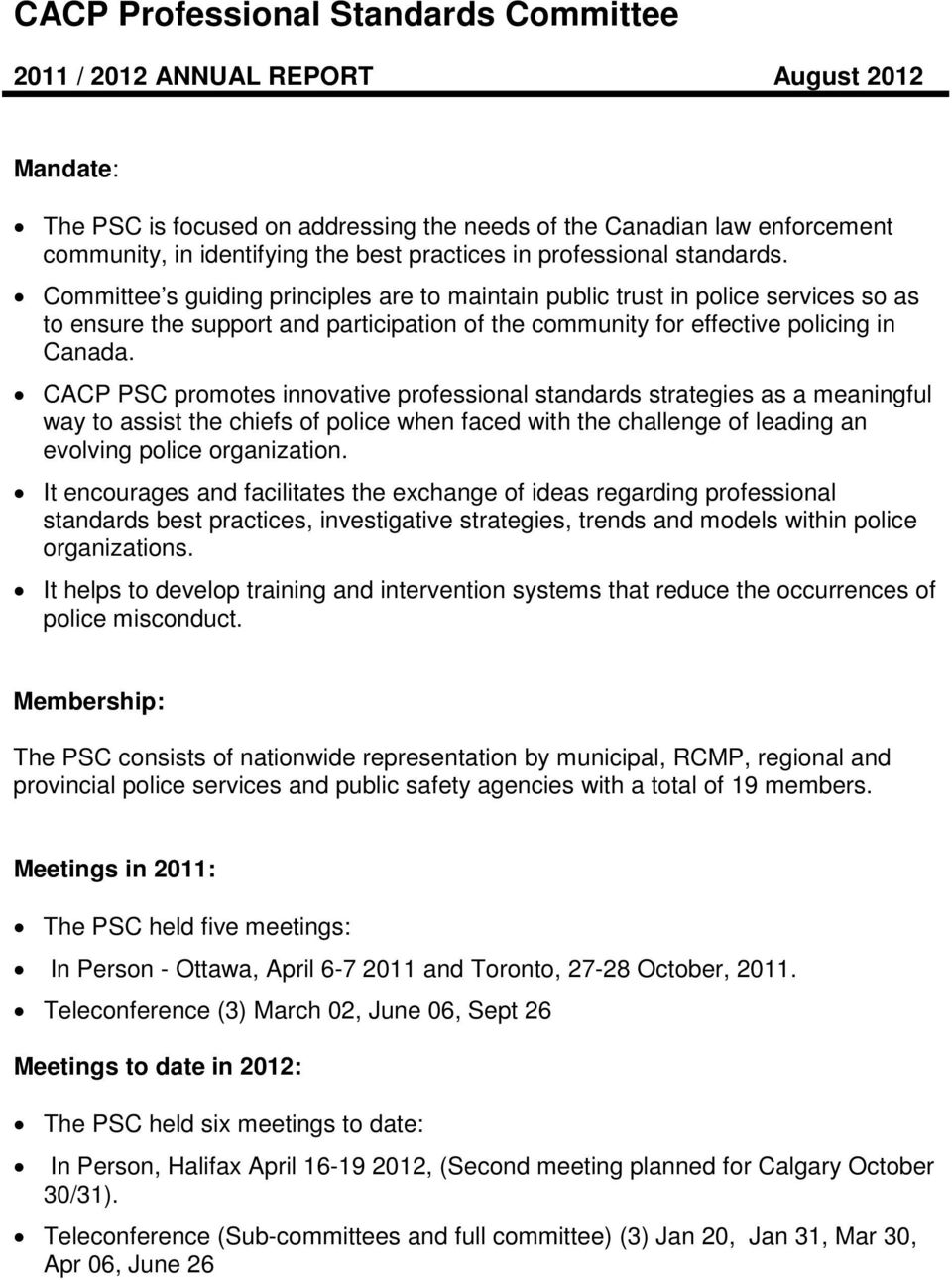 Committee s guiding principles are to maintain public trust in police services so as to ensure the support and participation of the community for effective policing in Canada.