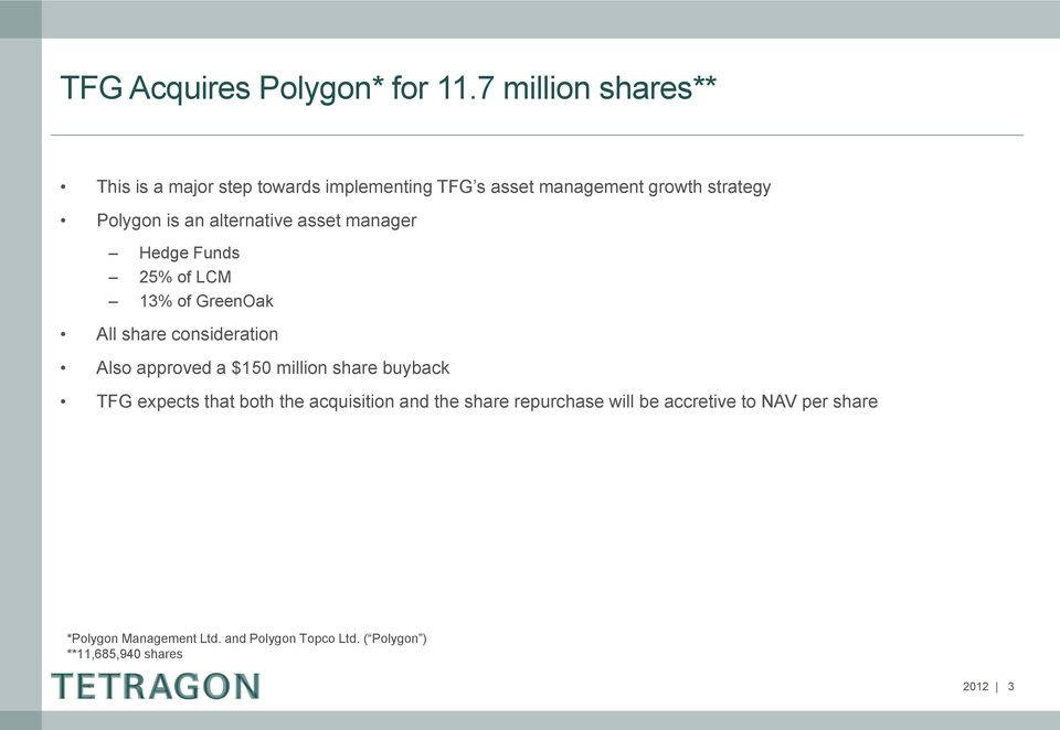 alternative asset manager Hedge Funds 25% of LCM 13% of GreenOak All share consideration Also approved a $150