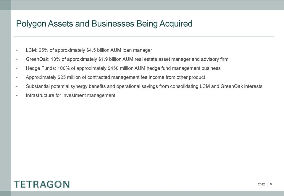 9 billion AUM real estate asset manager and advisory firm Hedge Funds: 100% of approximately $450 million AUM hedge fund