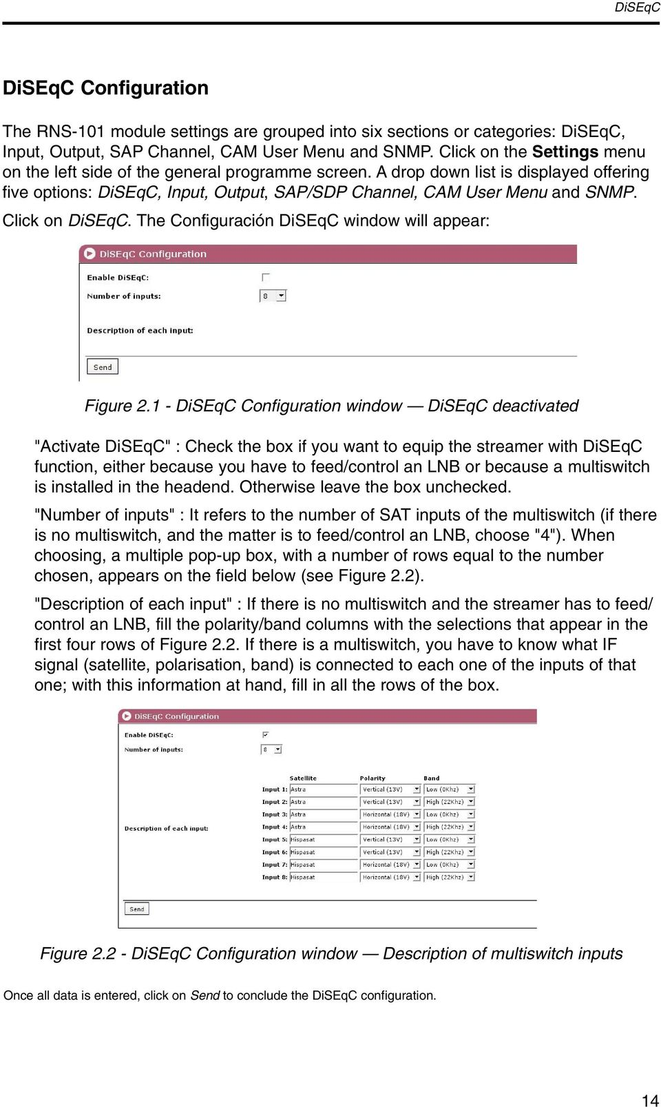 Click on DiSEqC. The Configuración DiSEqC window will appear: Figure 2.