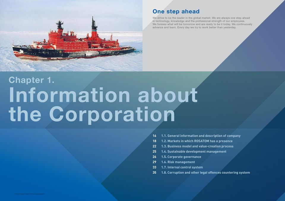 Information about the Corporation 16 1.1. General information and description of company 18 1.2. Markets in which ROSATOM has a presence 22 1.3.