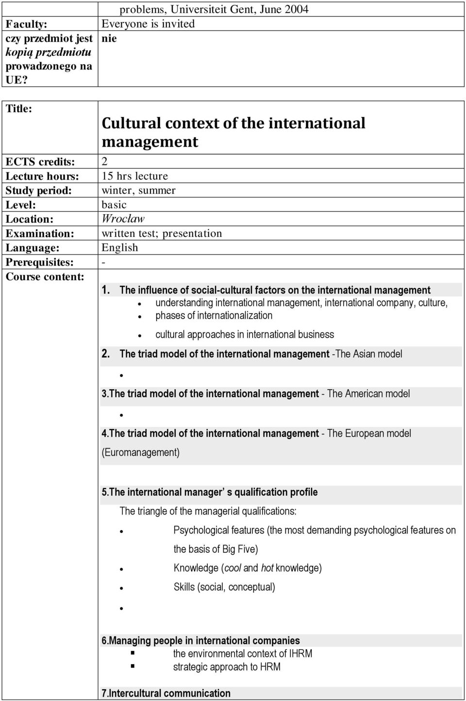 The influence of social-cultural factors on the international management understanding international management, international company, culture, phases of internationalization cultural approaches in