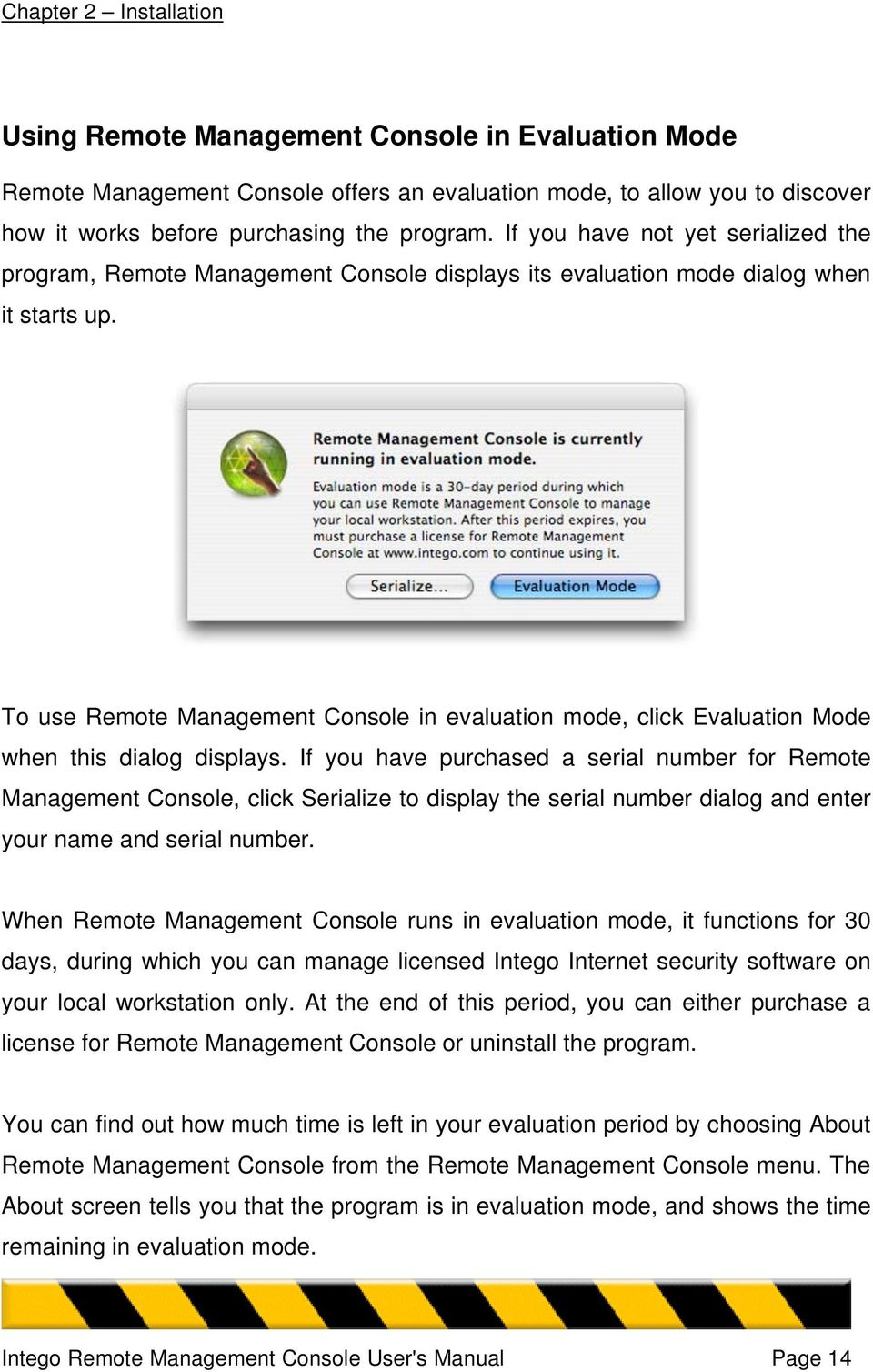 To use Remote Management Console in evaluation mode, click Evaluation Mode when this dialog displays.