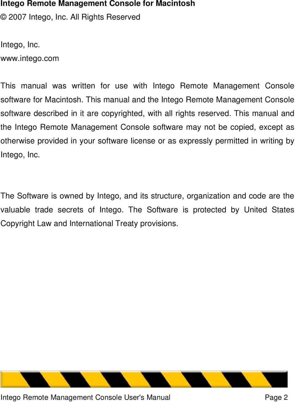 This manual and the Intego Remote Management Console software described in it are copyrighted, with all rights reserved.