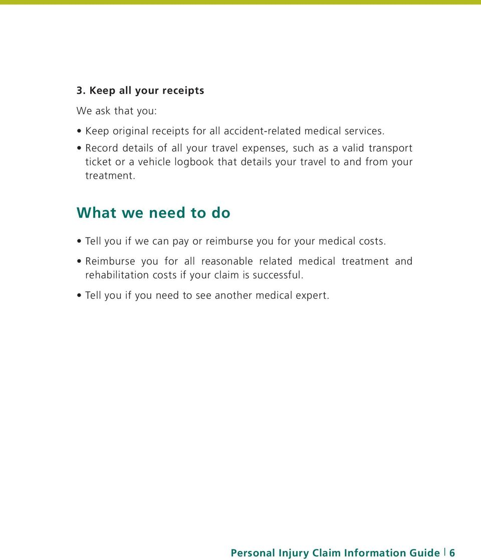 your treatment. What we need to do Tell you if we can pay or reimburse you for your medical costs.