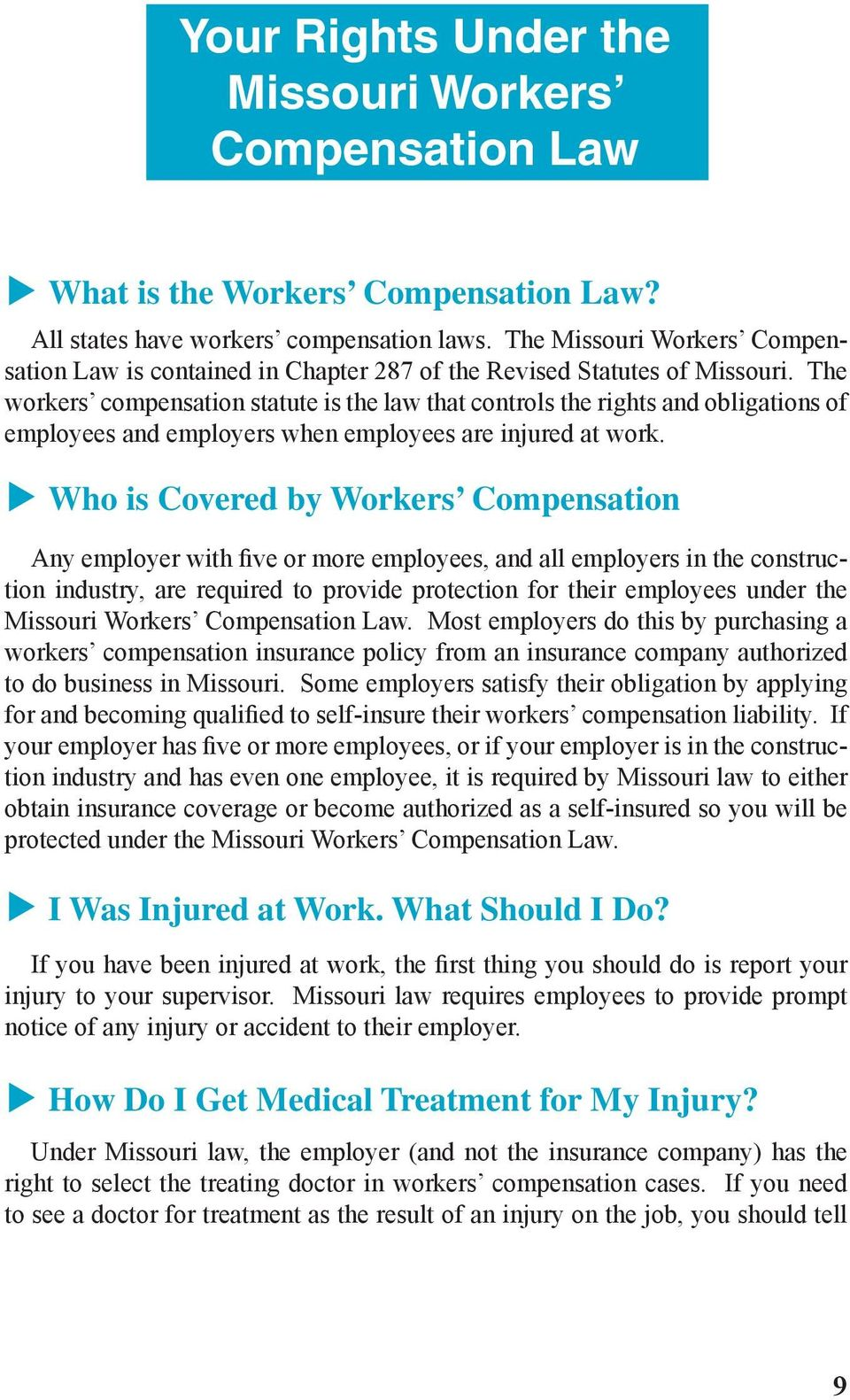 The workers compensation statute is the law that controls the rights and obligations of employees and employers when employees are injured at work.