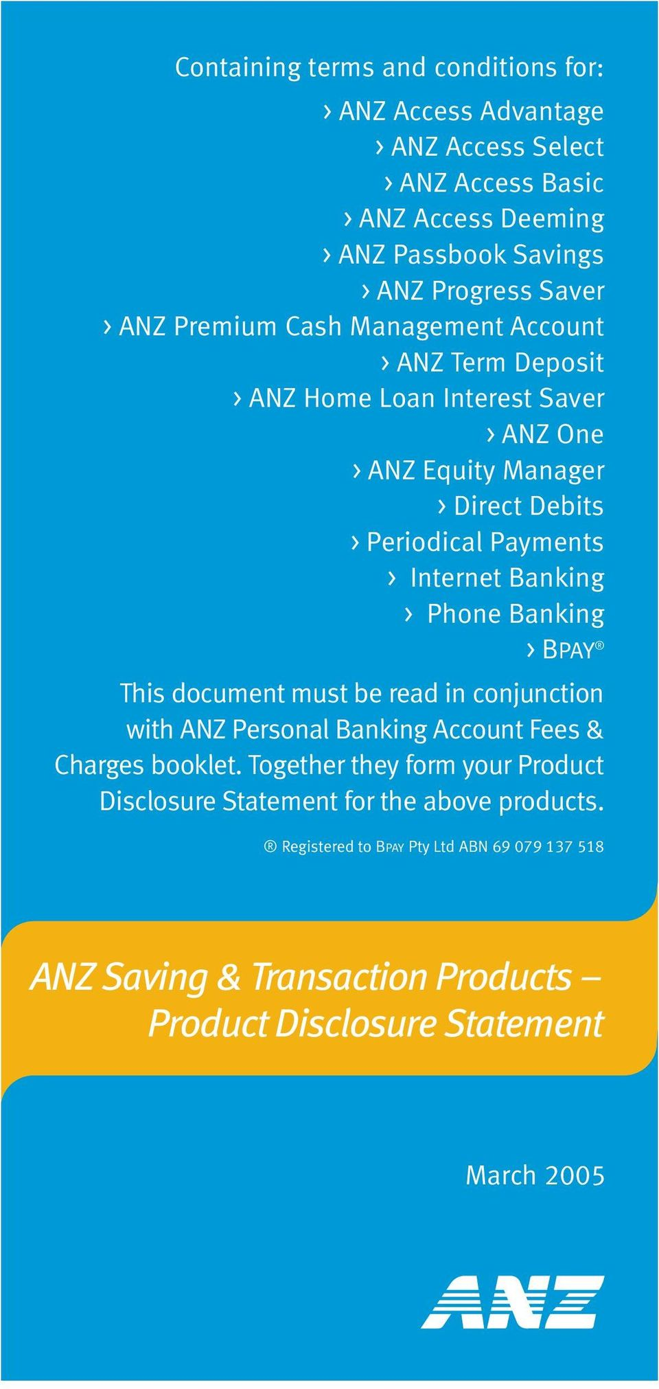 Internet Banking > Phone Banking > BPAY This document must be read in conjunction with ANZ Personal Banking Account Fees & Charges booklet.