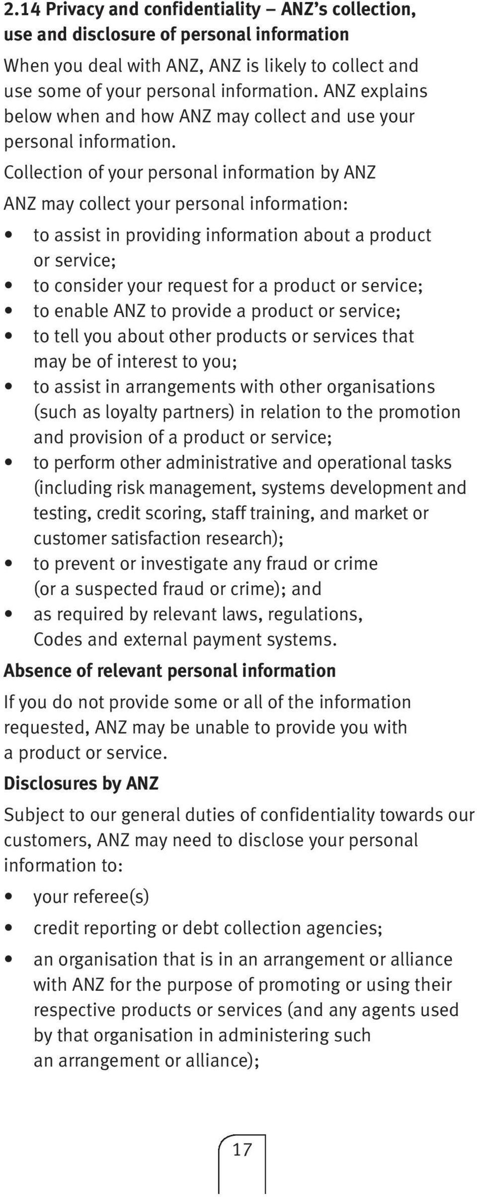 Collection of your personal information by ANZ ANZ may collect your personal information: to assist in providing information about a product or service; to consider your request for a product or