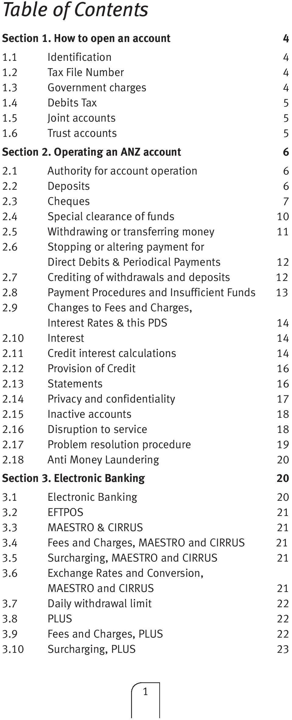 6 Stopping or altering payment for Direct Debits & Periodical Payments 12 2.7 Crediting of withdrawals and deposits 12 2.8 Payment Procedures and Insufficient Funds 13 2.
