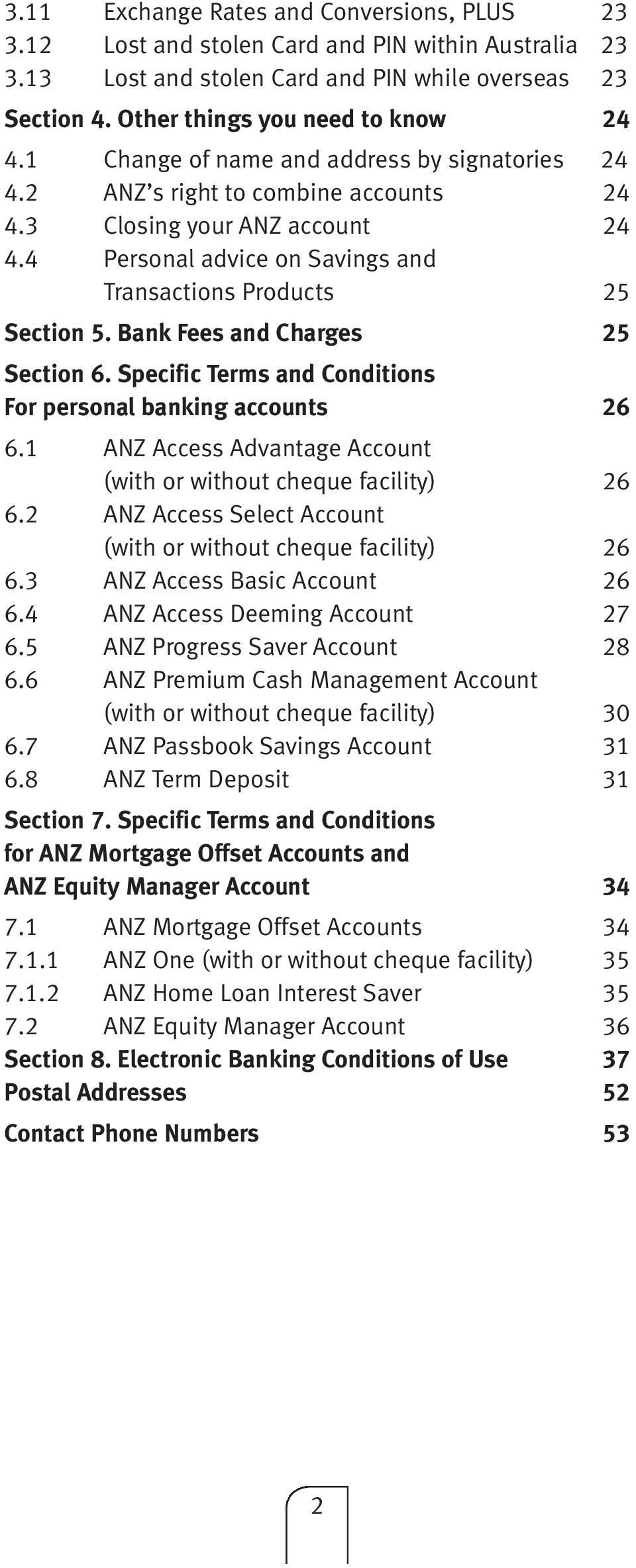 Bank Fees and Charges 25 Section 6. Specific Terms and Conditions For personal banking accounts 26 6.1 ANZ Access Advantage Account (with or without cheque facility) 26 6.