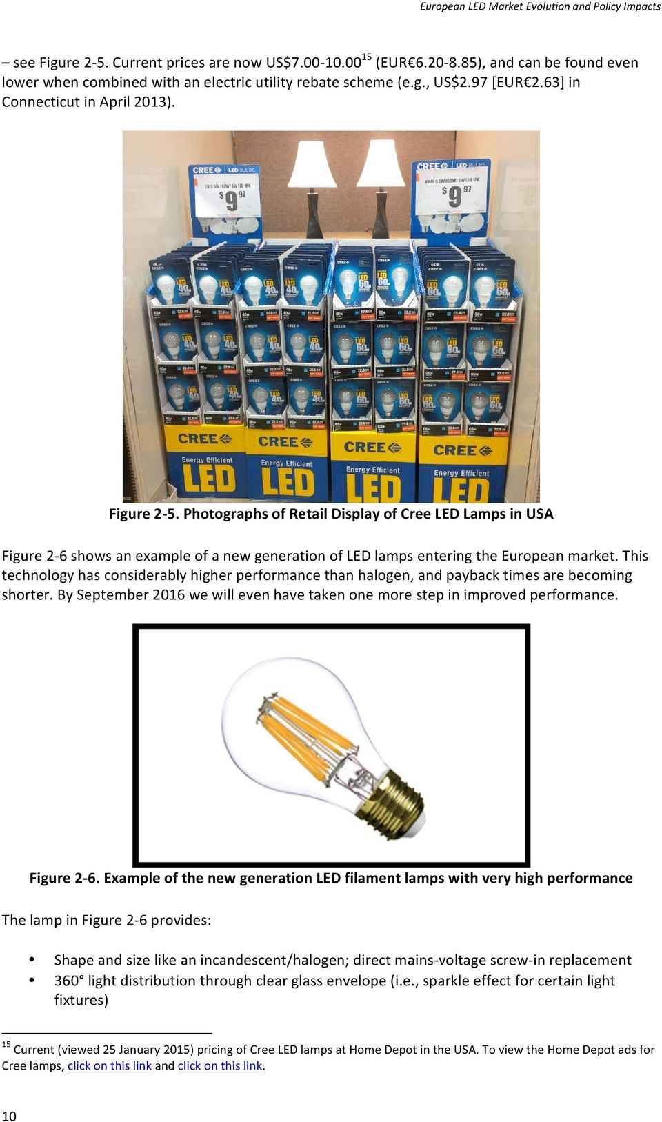 Photographs of Retail Display of Cree Lamps in USA Figure 2-6 shows an example of a new generation of lamps entering the European market.