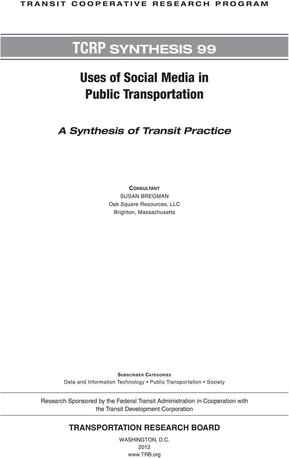 Data and Information Technology Public Transportation Society Research Sponsored by the Federal Transit