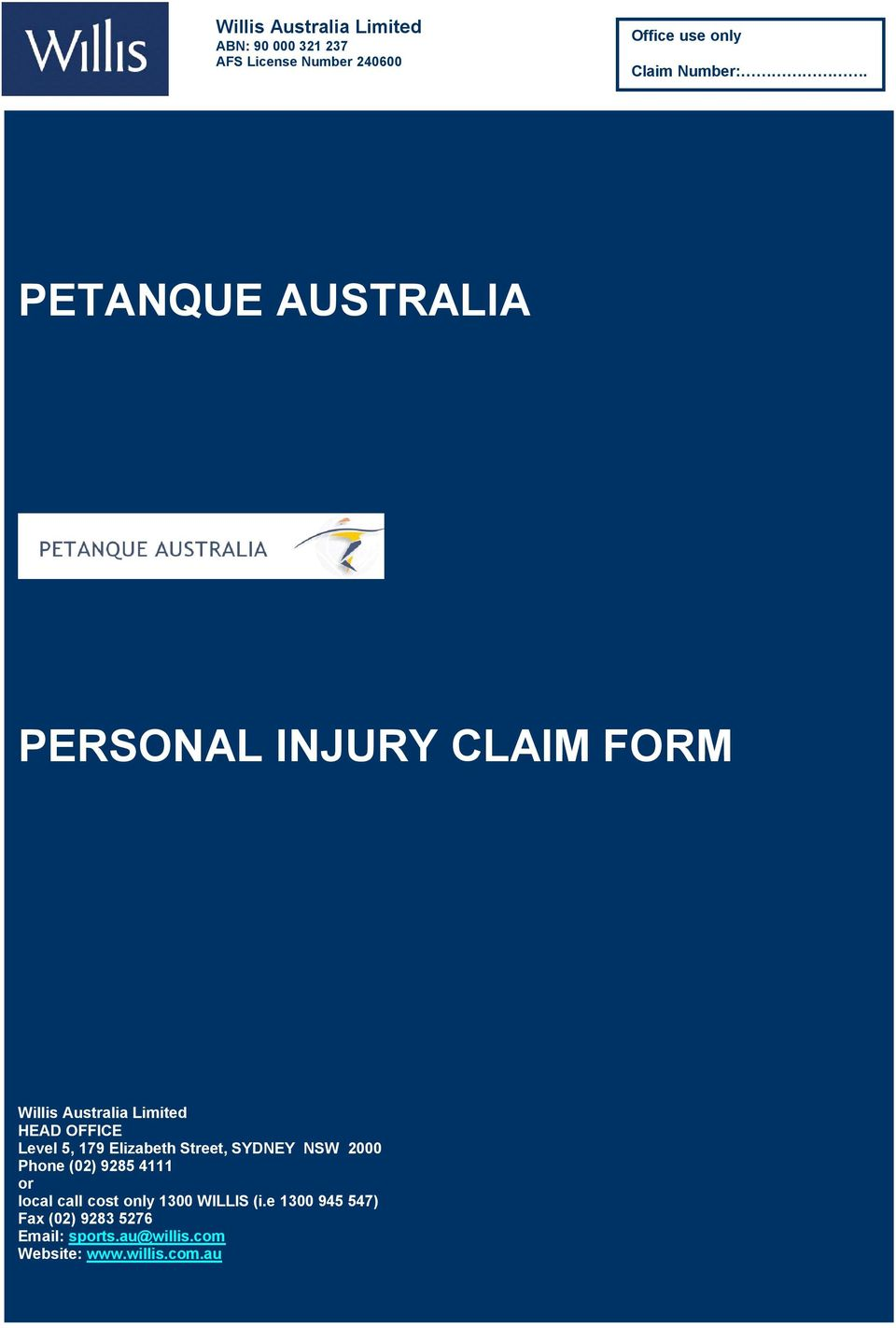 PETANQUE AUSTRALIA PERSONAL INJURY CLAIM FORM Willis Australia Limited HEAD OFFICE Level 5, 179