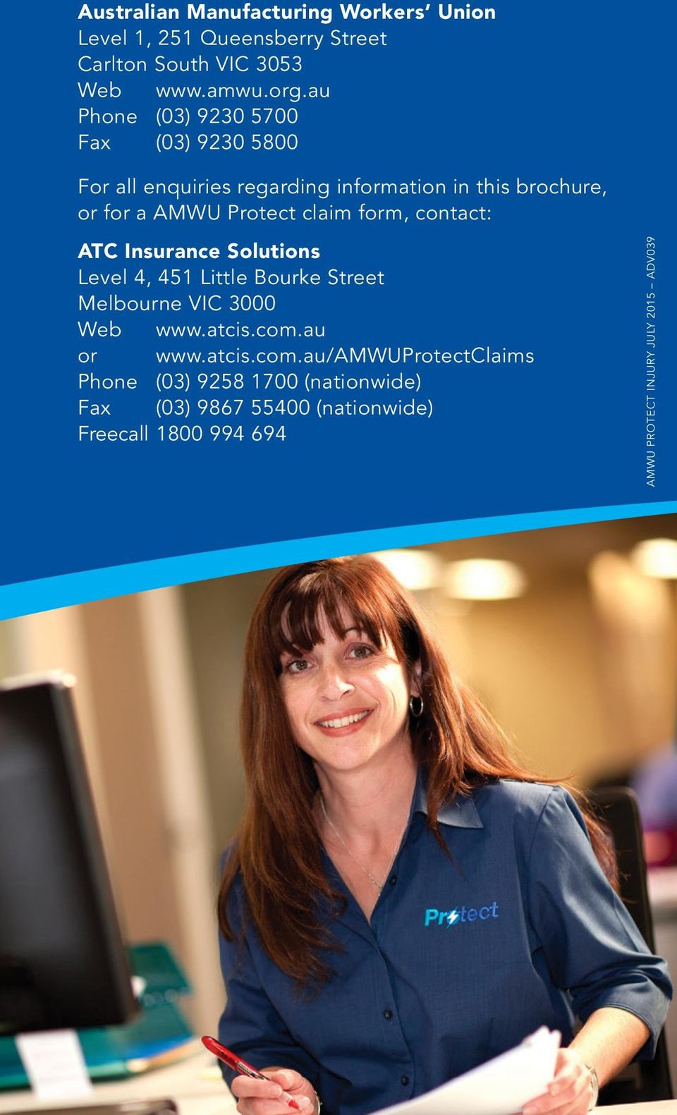 form, contact: ATC Insurance Solutions Level 4, 451 Little Bourke Street Melbourne VIC 3000 Web www.atcis.com.