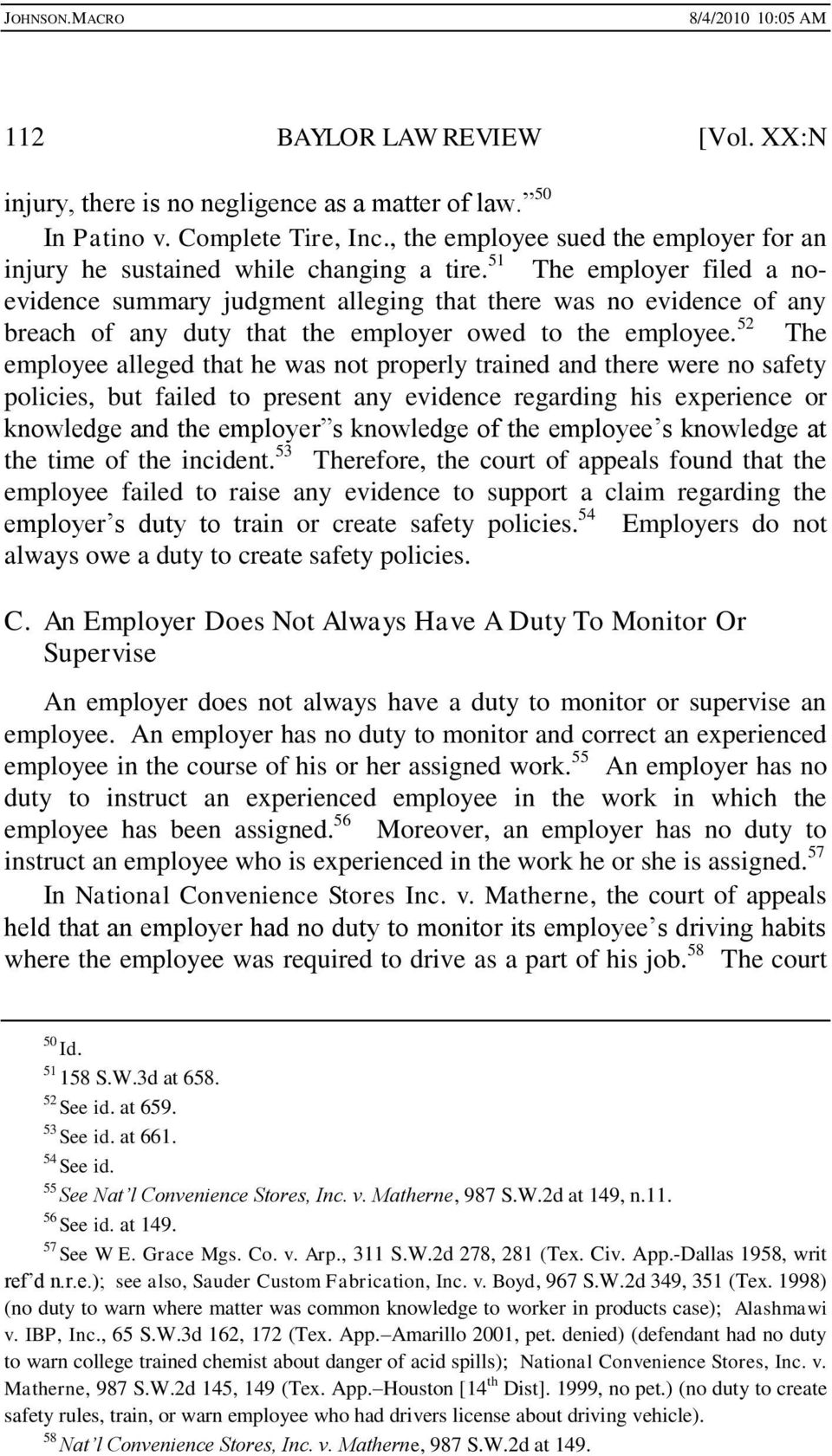 51 The employer filed a noevidence summary judgment alleging that there was no evidence of any breach of any duty that the employer owed to the employee.