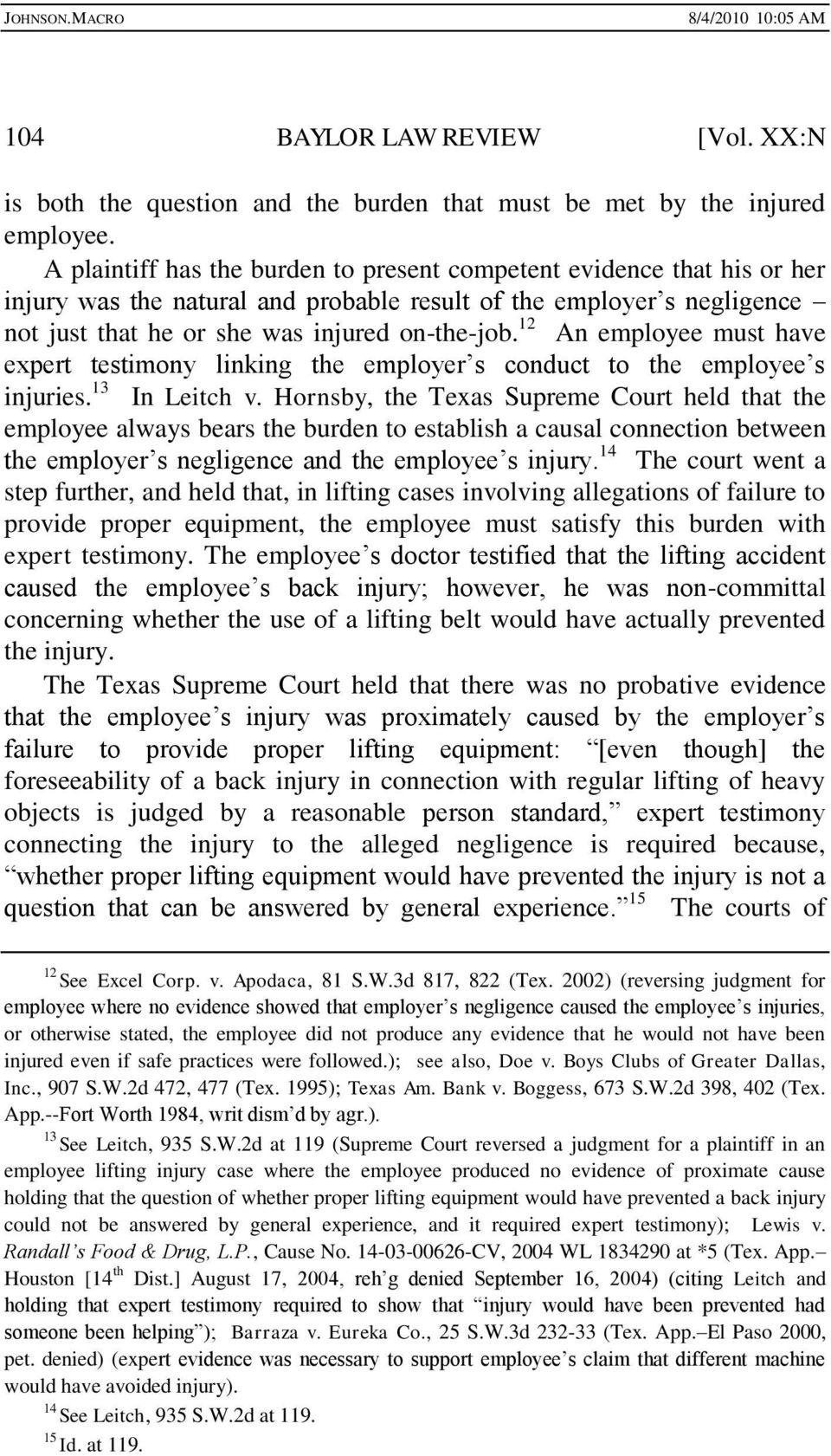 12 An employee must have expert testimony linking the employer s conduct to the employee s injuries. 13 In Leitch v.