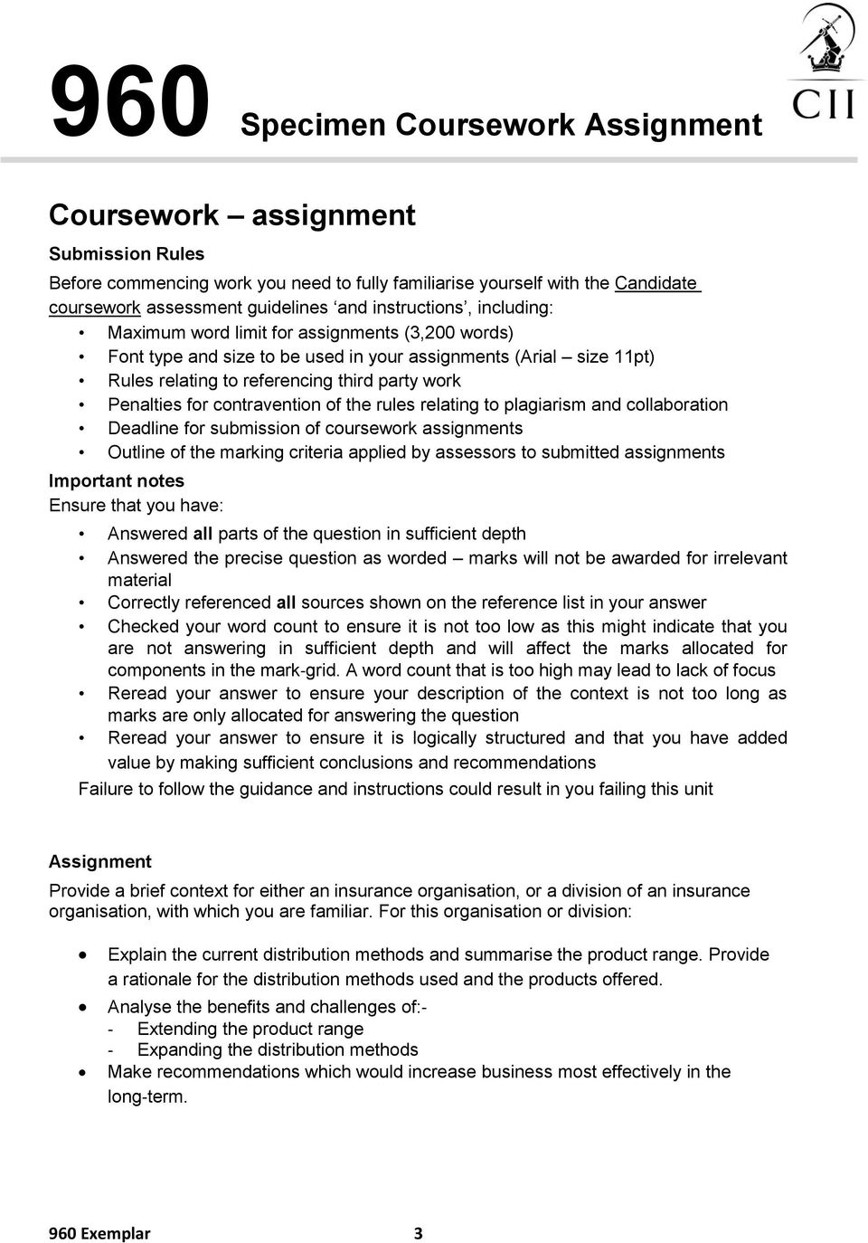 relating to plagiarism and collaboration Deadline for submission of coursework assignments Outline of the marking criteria applied by assessors to submitted assignments Important notes Ensure that