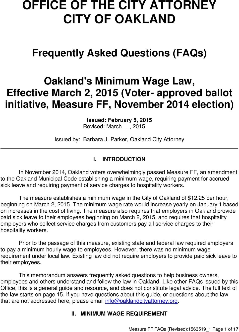 INTRODUCTION In November 2014, Oakland voters overwhelmingly passed Measure FF, an amendment to the Oakland Municipal Code establishing a minimum wage, requiring payment for accrued sick leave and
