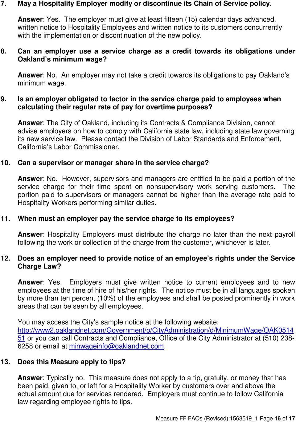 discontinuation of the new policy. 8. Can an employer use a service charge as a credit towards its obligations under Oakland s minimum wage? Answer: No.