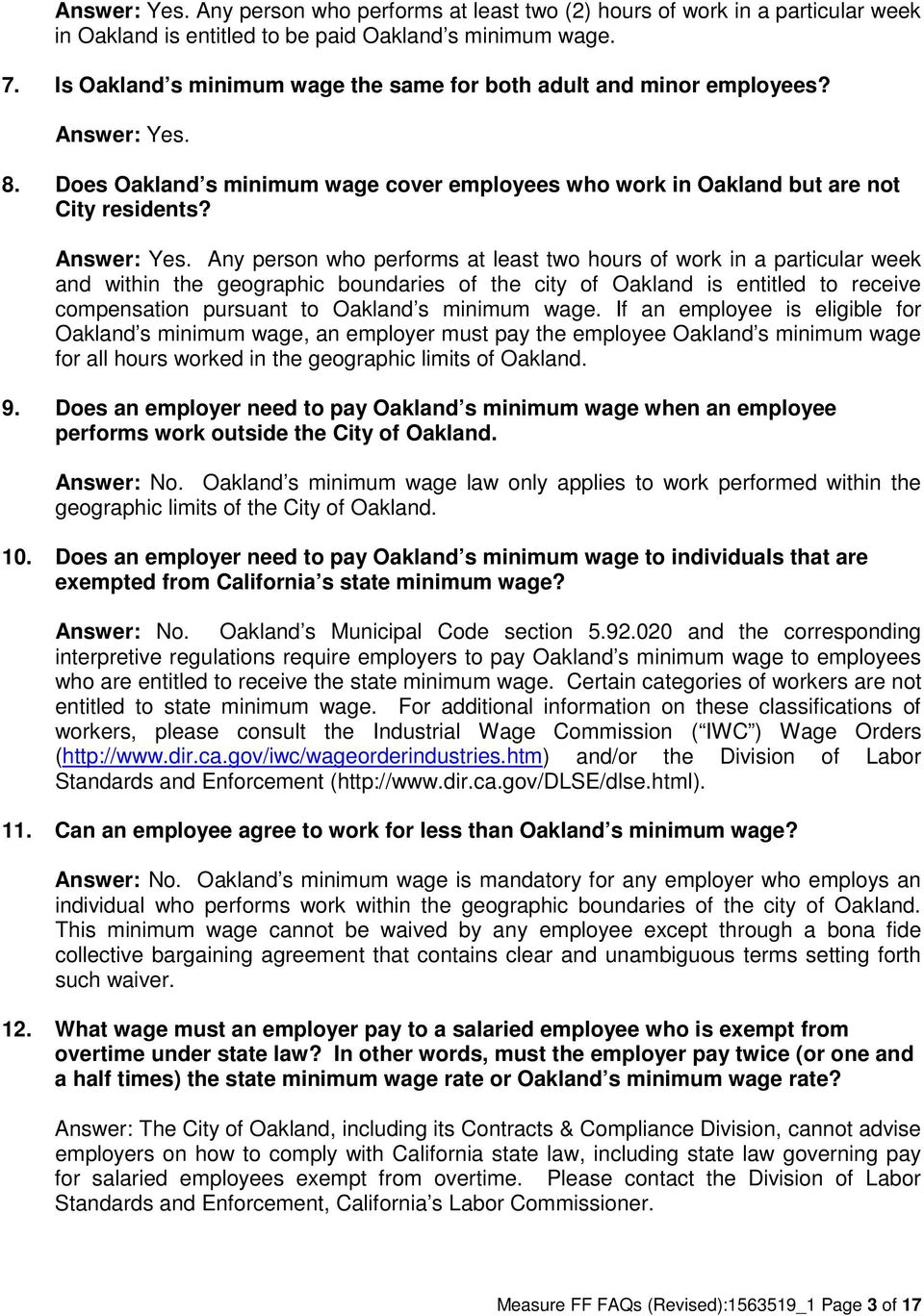 8. Does Oakland s minimum wage cover employees who work in Oakland but are not City residents? Answer: Yes.